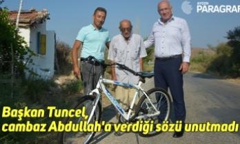 Başkan Tuncel, cambaz Abdullah'a verdiği sözü unutmadı