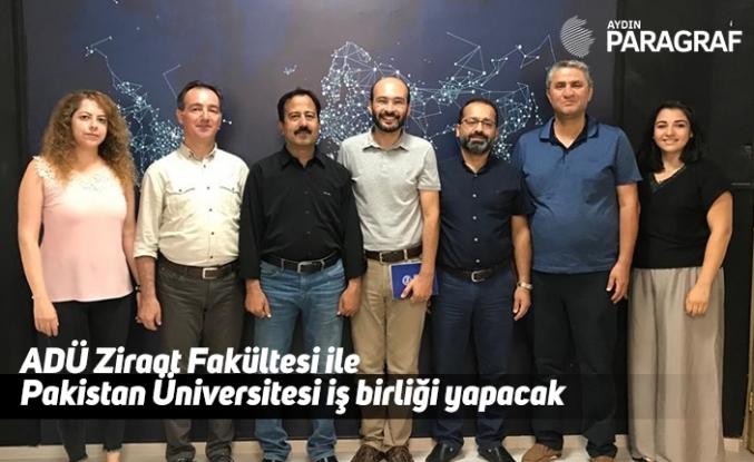 ADÜ Ziraat Fakültesi ile Pakistan Üniversitesi iş birliği yapacak