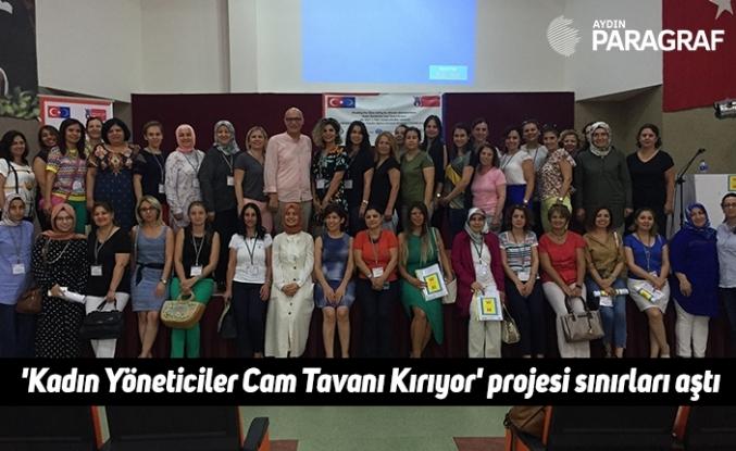 'Kadın Yöneticiler Cam Tavanı Kırıyor' projesi sınırları aştı
