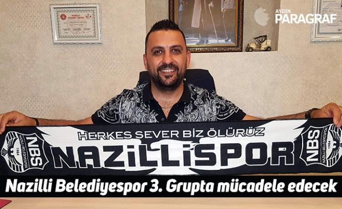Nazilli Belediyespor 3. Grupta mücadele edecek