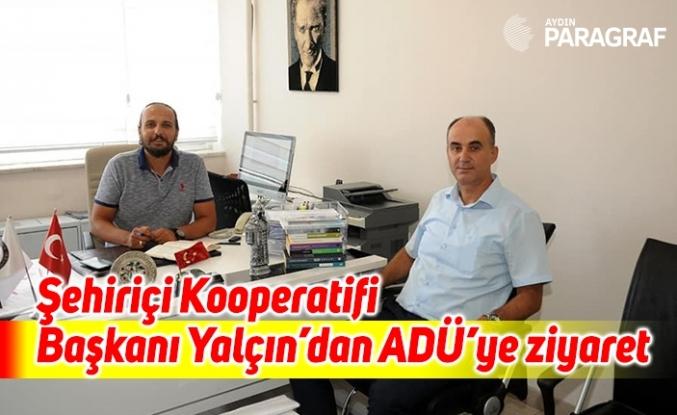 Şehiriçi Kooperatifi Başkanı Yalçın'dan ADÜ'ye ziyaret