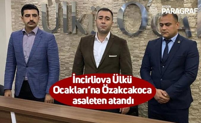 İncirliova Ülkü Ocakları'na Özakcakoca asaleten atandı