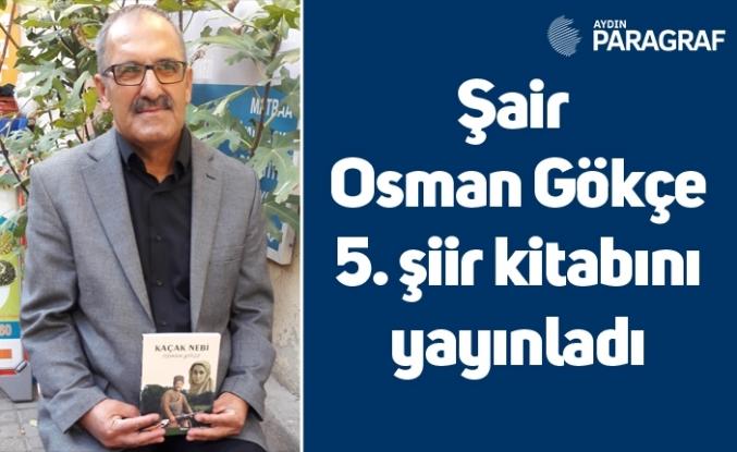 Şair Osman Gökçe 5. şiir kitabını yayınladı