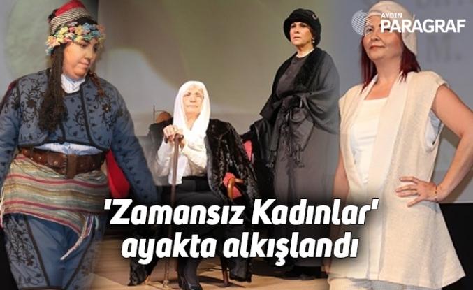 'Zamansız Kadınlar' ayakta alkışlandı