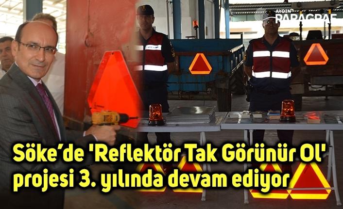 Söke'de 'Reflektör Tak Görünür Ol' projesi 3. yılında devam ediyor